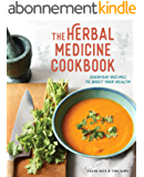 The Herbal Medicine Cookbook: Everyday Recipes to Boost Your Health (English Edition)
