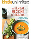 The Herbal Medicine Cookbook: Everyday Recipes to Boost Your Health
