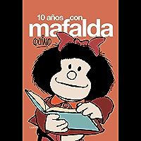10 años con Mafalda (Spanish Edition)