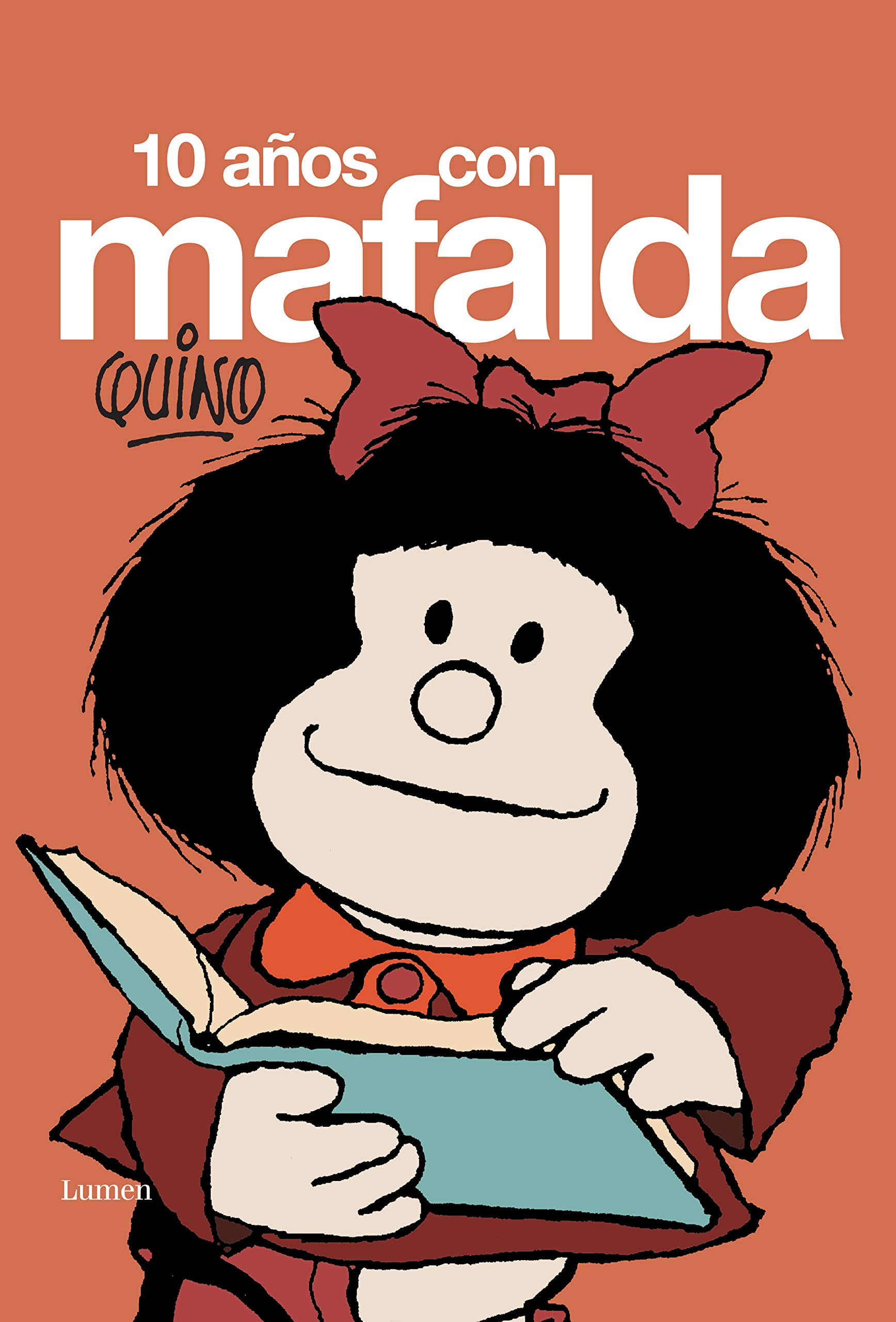 10 años con Mafalda (LUMEN GRÁFICA) Tapa dura – 3 jul 2018 Quino 842644511X Argentine wit and humor Pictorial.