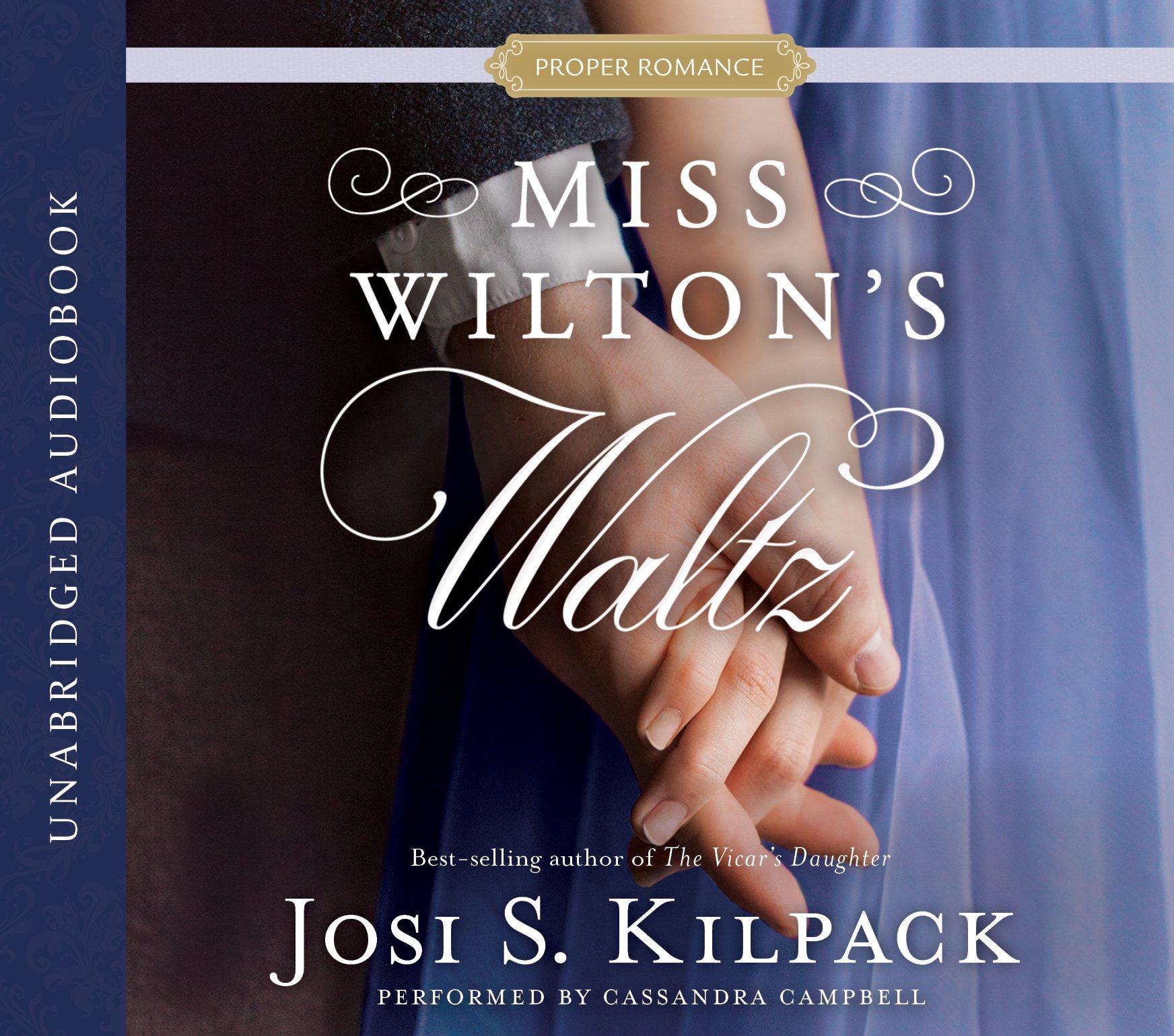 Miss Wilton's Waltz (Proper Romance Regency) by Shadow Mountain