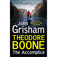 Theodore Boone: The Accomplice: Theodore Boone 7 (English Edition)