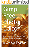 Gimp Free Photo Editor: How to use the Best Free Photo Editing Software