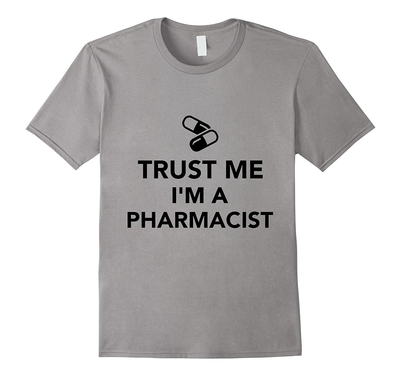 Trust me Im a Pharmacist TShirt-TD