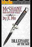 Billionaire at the Bar (McShane Mini-Mystery Series Book 1)