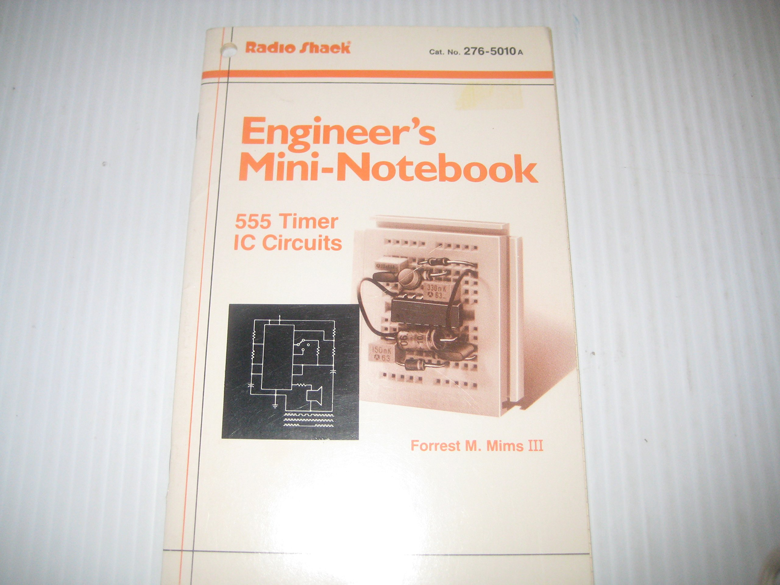 Engineers Mini Notebook 555 Timer Ic Circuits Cat No 276 5010 Forrest M Mims Books