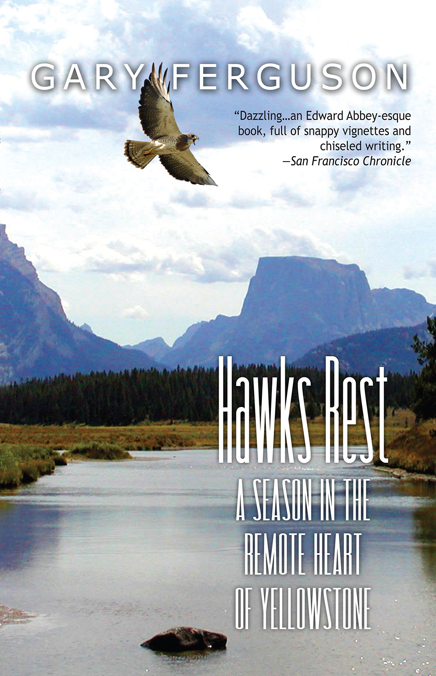 Hawks Rest: A Season in the Remote Heart of Yellowstone pdf