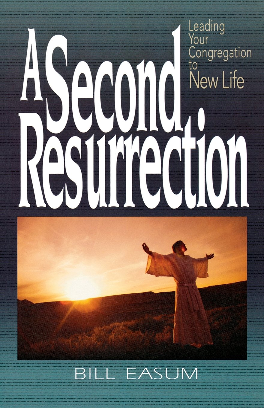 Download A Second Resurrection: Leading Your Congregation to New Life pdf