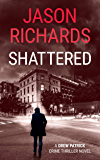 Shattered: A Drew Patrick Crime Thriller Novel (Drew Patrick Private Investigator Series Book 2)