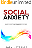 Social Anxiety: Break Free and Build Confidence