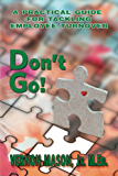 Don't Go!: A Practical Guide for Tackling Employee Turnover