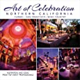 Art of Celebration Northern California: Inspiration and Ideas from Top Event Professionals