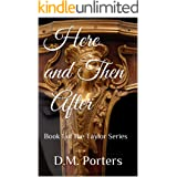 Here and Then After: Book 1 of the Taylor Series
