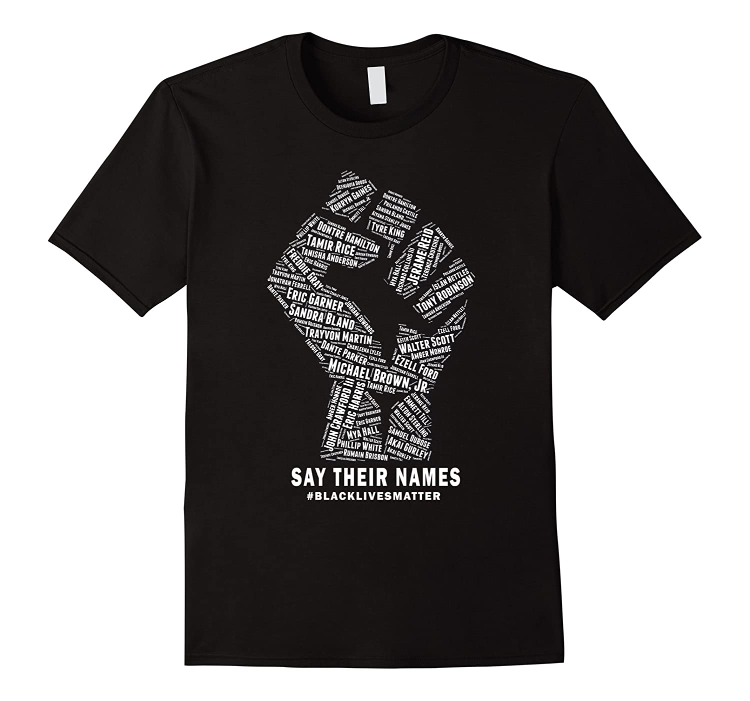 Say Their Names: Black Lives Matter T-Shirt-ah my shirt one gift