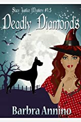 Deadly Diamonds: A Stacy Justice Novella (A Stacy Justice Mystery Book 1.5) Kindle Edition