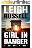 Girl In Danger: A fast paced psychological thriller (A Lucy Hall Mystery Book 2)