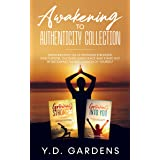Awakening to Authenticity Collection: Growing Into You & Growing Stronger: Find purpose, cultivate inner peace and stand out