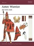 Aztec Warrior: AD 1325-1521