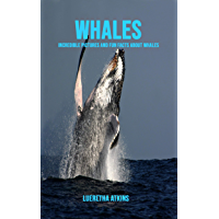 Whales: Incredible Pictures and Fun Facts about Whales (English Edition)