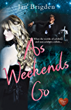 As Weekends Go (Choc Lit): A fun filled romantic tale to keep you warm this winter!
