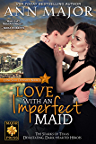 Love with an Imperfect Maid (Lone Star Dynasty Book 2)