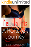 New To This (A Hotwife's Journey Book 1)