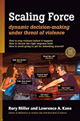Scaling Force: Dynamic Decision Making Under Threat of Violence Kindle Edition