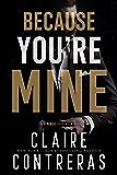 Because You're Mine (a romantic suspense novel)