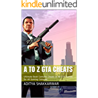 A to Z GTA Cheats: Ultimate Book Contains Cheats of All GTA Games for All Gaming Consoles