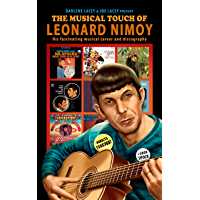 The Musical Touch of Leonard Nimoy: His fascinating musical career and discography (English Edition)