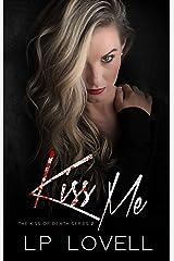 Kiss Me: A mafia romance (Kiss of Death Book 2) Kindle Edition