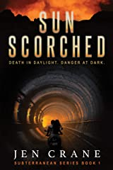Sunscorched: Subterranean Series, Book 1 Kindle Edition