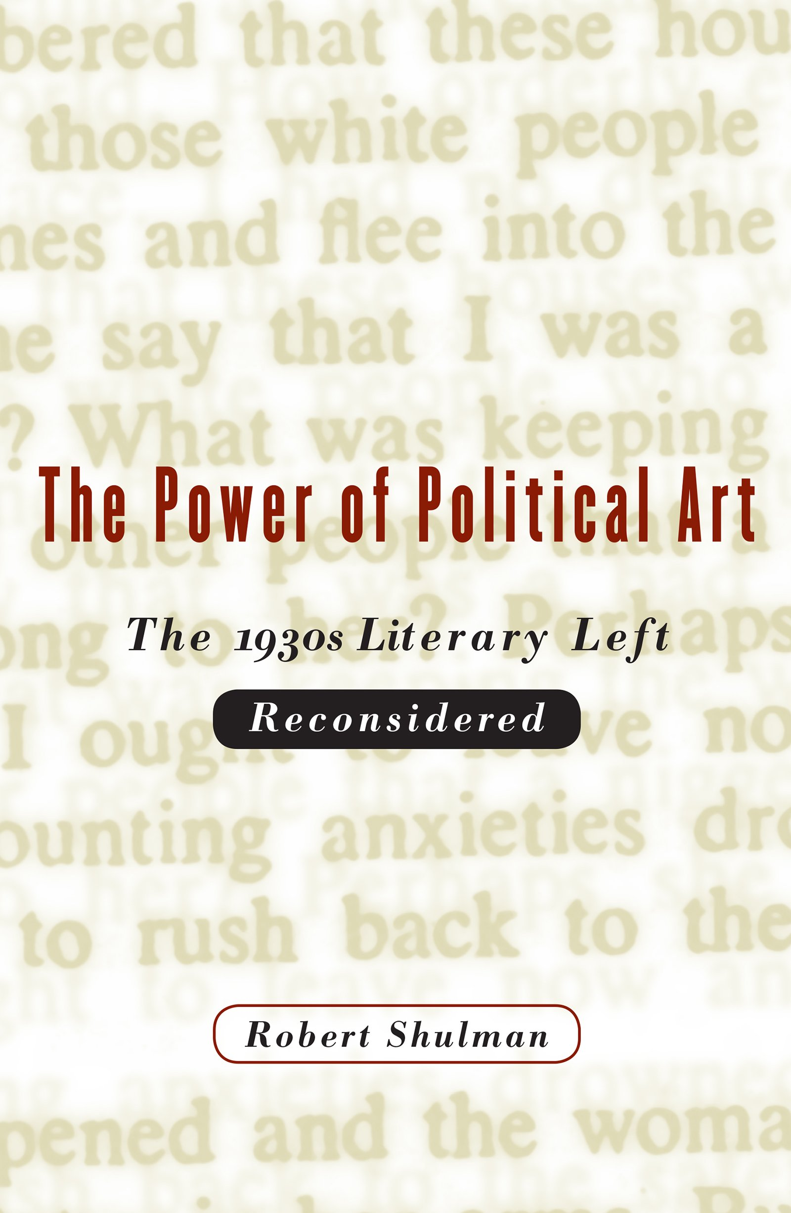 Read Online The Power of Political Art: The 1930s Literary Left Reconsidered PDF