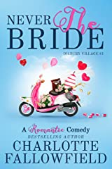 Never The Bride (Dilbury Village #1) Kindle Edition