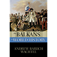 The Balkans in World History (New Oxford World History)