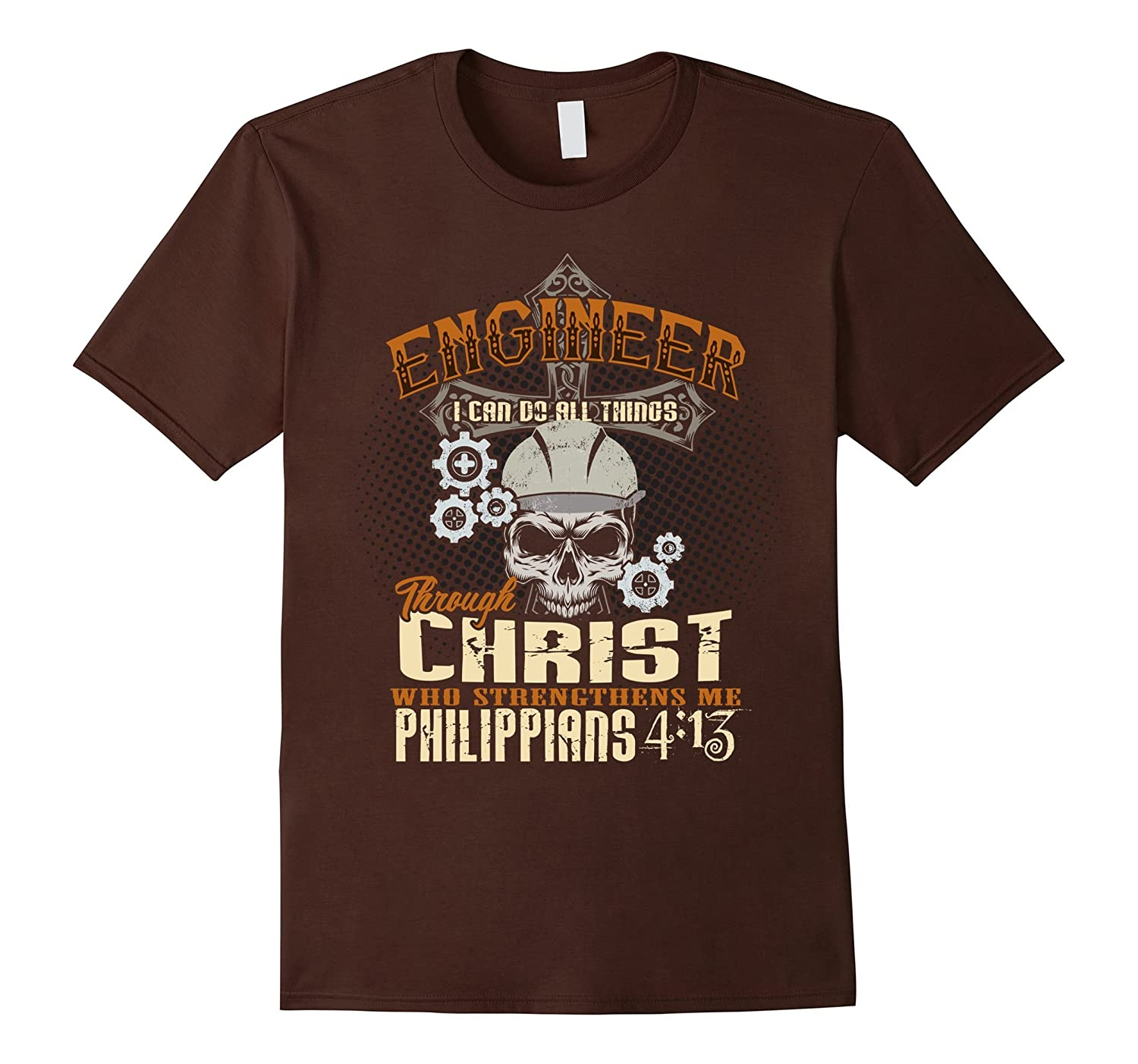 Engineer I Can Do All Things Through Christ T-Shirt