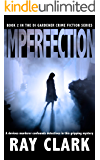 IMPERFECTION: A devious murderer confounds detectives in this gripping mystery (The DI Gardener crime fiction series…