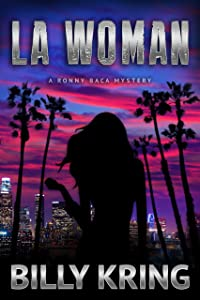 LA WOMAN: A Ronny Baca Mystery