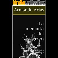 La memoria del gesto: Danza mexicana de fin de siglo (Spanish Edition) book cover