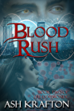 Blood Rush: Book Two of the Demimonde