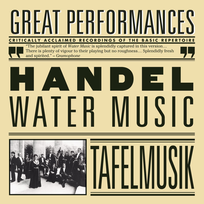 Tafelmusik - Jeanne Lamon - Handel: Water Music, Suite from Il ...