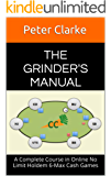 The Grinder's Manual: A Complete Course in Online No Limit Holdem 6-Max Cash Games (English Edition)