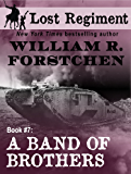 A Band of Brothers (The Lost Regiment Book 7)