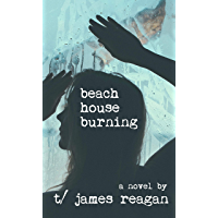 beach house burning (English Edition)
