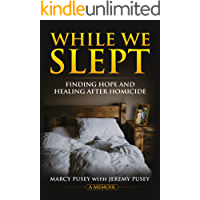While We Slept: Finding Hope and Healing After Homicide