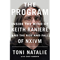 The Program: Inside the Mind of Keith Raniere and the Rise and Fall of NXIVM (English Edition)