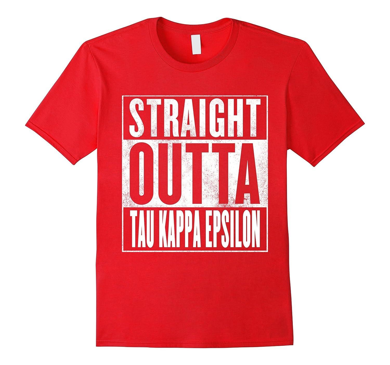 Straight Outta Tau Kappa Epsilon Shirt-RT