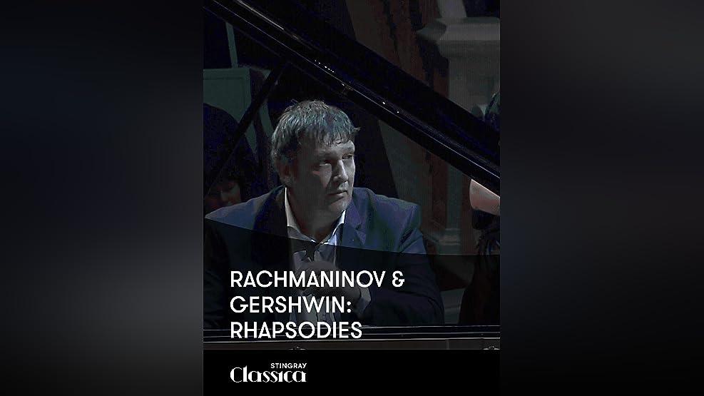Rachmaninov and Gershwin: Rhapsodies