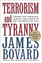 Terrorism and Tyranny: Trampling Freedom, Justice, and Peace to Rid the World of Evil Kindle Edition