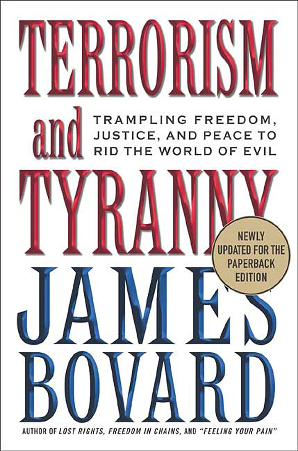 Terrorism and Tyranny: Trampling Freedom, Justice, and Peace ...